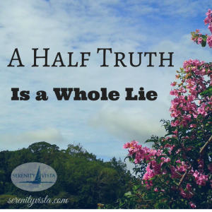 Honesty in Recovery - a-half-truth-is-a-whole-lie