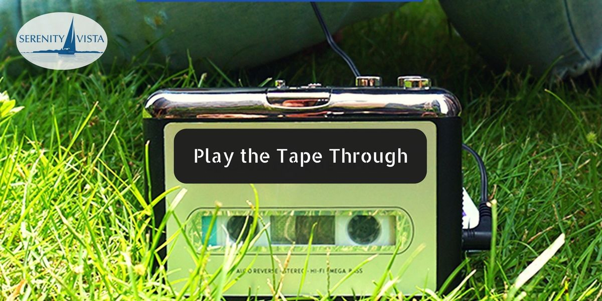 Play the Tape Through