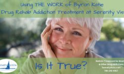The Work of Byron Katie in Drug Rehab